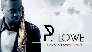 P. Lowe - The Worst - Produced by DJ Express - Saxo-Kizomba 2014