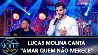 Lucas Molina canta Amar Quem Não Merece | The Noite (03/09/19)