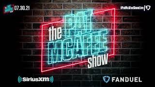 The Pat McAfee Show   Friday July 30th, 2021