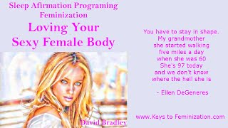 Sleep Porgraming Affirmations: Feminization -  Loving Your Sexy Female Body