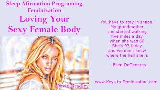 Repeat youtube video Sleep Porgraming Affirmations: Feminization -  Loving Your Sexy Female Body