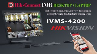 Hik-Connect for PC, Hikconnect camera view on Desktop/Laptop using Ivms 4200 Client software screenshot 3