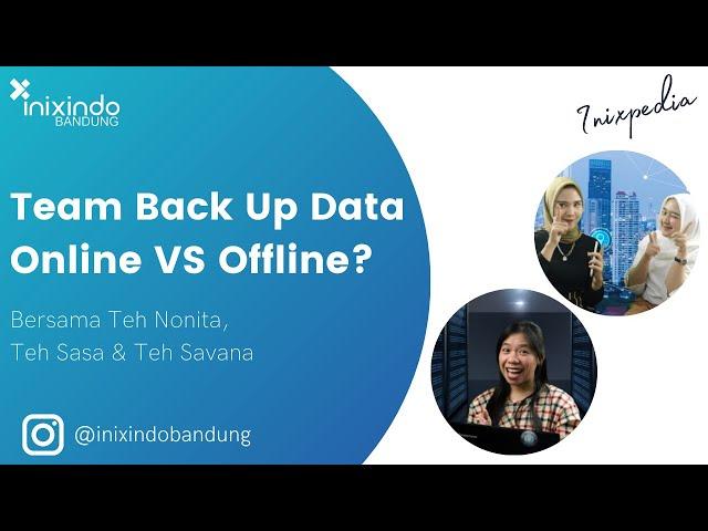 INIXPEDIA - Team Back Up Data Online VS Offline?