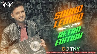 Sound Lequid (August 2k20) Retro Edition Dj TNY || Retro Non Stop Mix