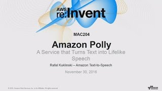 AWS re:Invent 2016: NEW LAUNCH! Introducing Amazon Polly (MAC2…