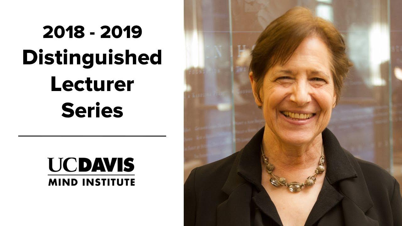 Distinguished Lecturer Series Videos: UC Davis MIND Institute