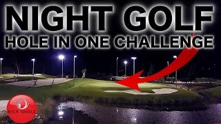 NIGHT GOLF HOLE IN ONE CHALLENGE
