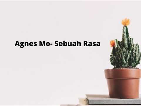 Agnes Mo - Sebuah Rasa (Ost. Orang Ketiga)