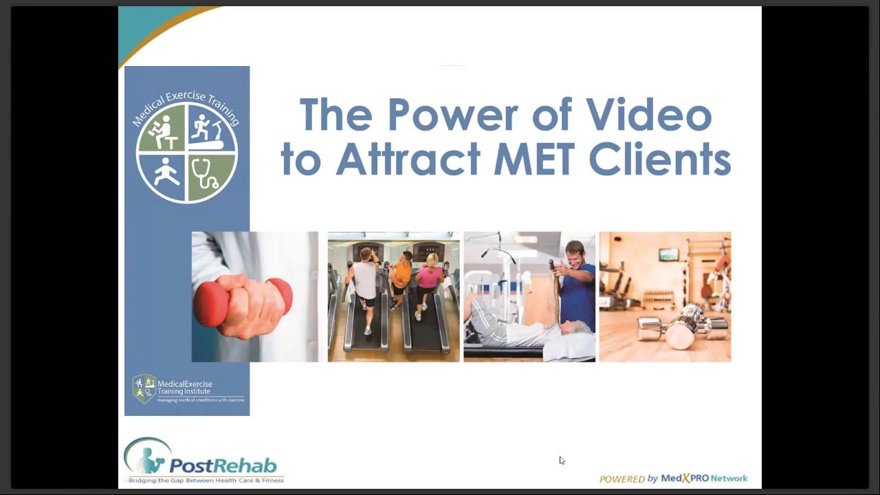 Power Of Video To Attract Met Clients Medical Exercise Training Institute