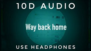 SHAUN feat. Conor Maynard - Way Back Home - not 8D It's 10D feel the Music - HGT Musico