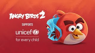 Angry Birds 2 Supports UNICEF!