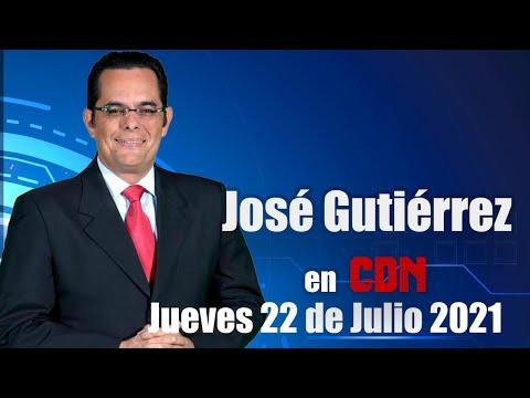 JOSÉ GUTIÉRREZ EN CDN - 22 DE JULIO 2021