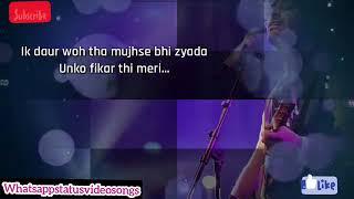 Whatsapp Status Video Song | Wafa ne bewafai | Arijit Singh | Sad Whatsapp Status Video Song | 2017