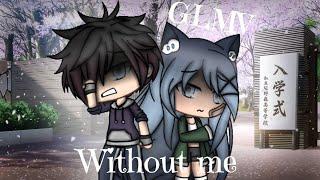 Without me GLMV Gacha life music video