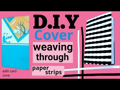 D.I.Y Cover Weaving through Paper strips | DIY Diary Cover |