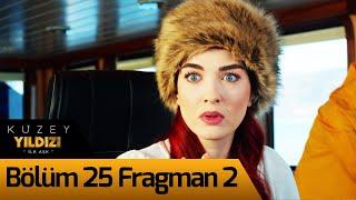 Kuzey Yıldızı İlk Aşk 25. Bölüm 2. Fragman