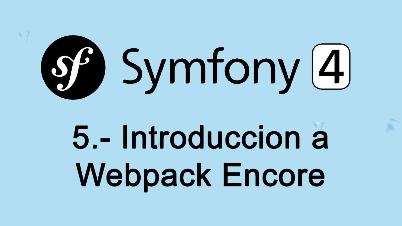 5. Symfony 4: Introduccion a Webpack Encore