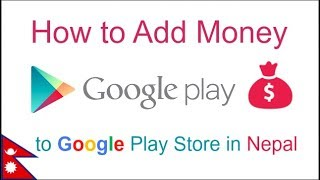 How To Add Money To Google Play Store In Nepal