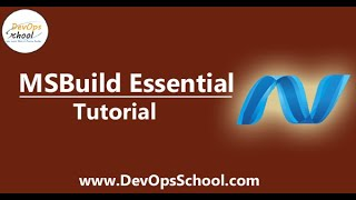 MsBuild Essential Tutorial by DevOpsSchool