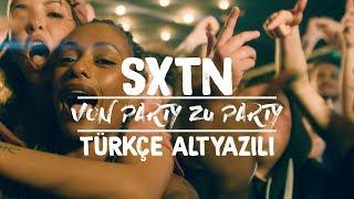 SXTN - Von Party zu Party (Türkçe Altyazılı)