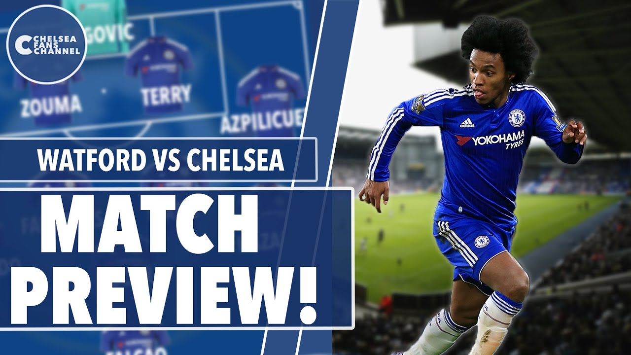 Chelsea Vs Watford: Match Preview Part 1 - YouTube