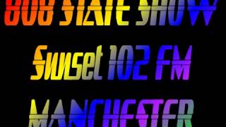 808 STATE SHOW on Sunset 102fm 1992?