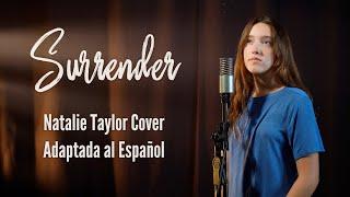 Surrender - Natalie Taylor Cover Español con letra subtitulada