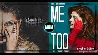 Look, You Made Me Too | MASHUP - TS and Meghan Trainor