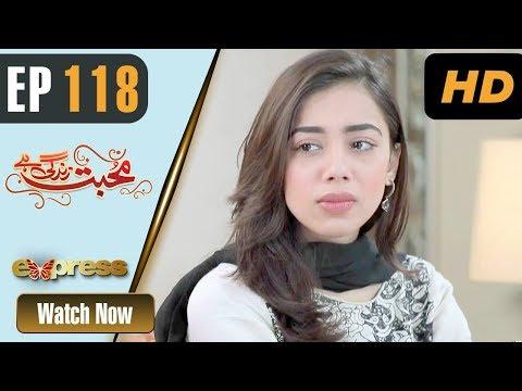 Mohabbat Zindagi Hai - Episode 118 - Express Entertainment Dramas