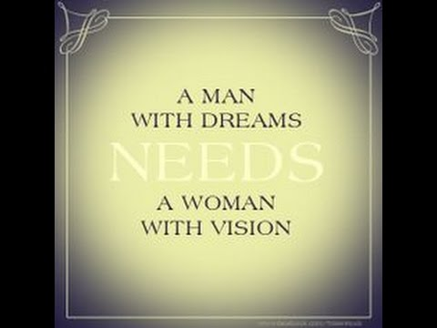 5d58d675997b Why A Man With Dreams Needs A Woman With Vision - YouTube
