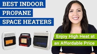 Best Propane Space Heater for House Use (2020 Reviews & Buying Guide on Indoor Propane Heaters)