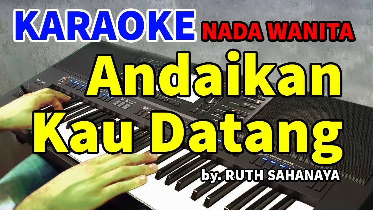 Download ANDAIKAN KAU DATANG KEMBALI - Ruth Sahanaya   KARAOKE HD