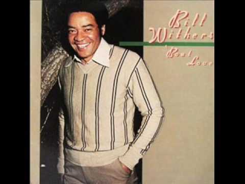 """""""All Because Of You"""" by Bill Withers"""
