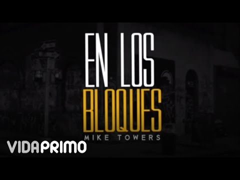 Myke Towers - En Los Bloques (Freestyle)