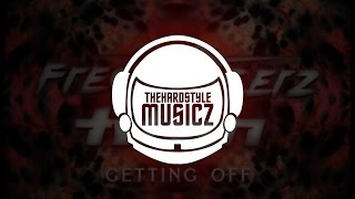 Frequencerz & Titan - Getting Off (Original Mix)(Frequencerz & Titan - Getting Off (Original Mix) ➲ Follow TheHardstyleMusicz: • Google+: [http://google.com/+thehardstylemusicz] • Facebook: ..., 2015-09-28T03:14:39.000Z)