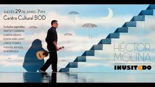 Héctor Molina -Inusitado - Concierto Completo