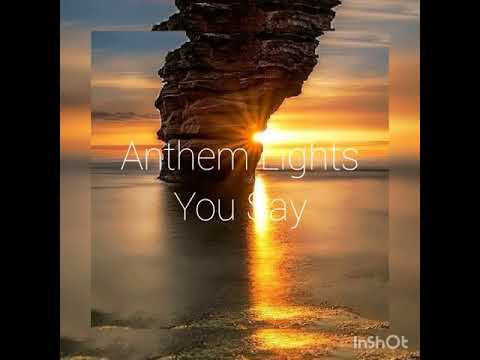 Anthem Lights - You Say (lyrics)