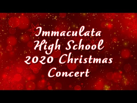 Immaculata High School - 2020 Christmas Concert