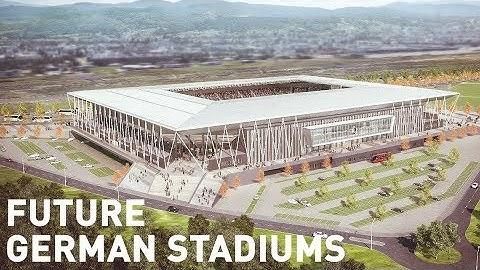 Future German Stadiums / Deutsche Stadien im Bau