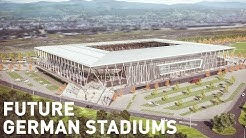 Future German Stadiums / Deutsche Stadien im Bau