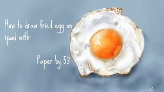 How to draw fried egg on ipad with : Paper by 53