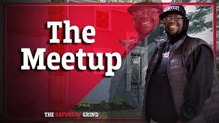 The Saturday Grind 004: The Meetup
