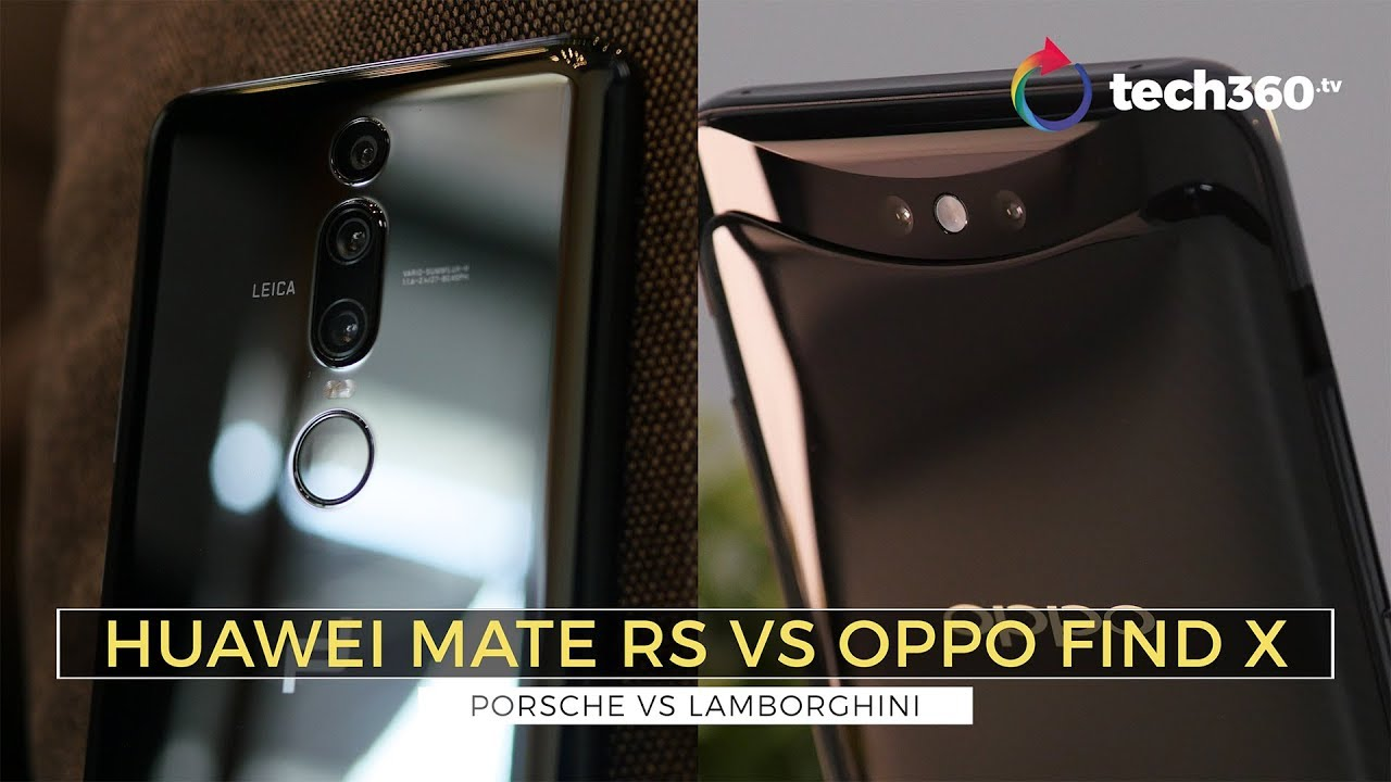 Oppo Find X Lamborghini Vs Porsche Design Huawei Mate Rs Youtube