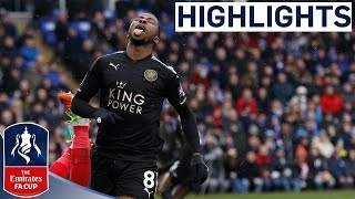 Peterborough 1-5 Leicester | Leicester Run Riot with Iheanacho Brace! | Emirates FA Cup 2017/18
