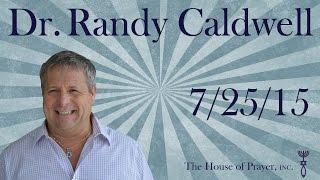 Dr. Randy Caldwell (Jesus Is Coming Soon) - Saturday Night - 7/25/15