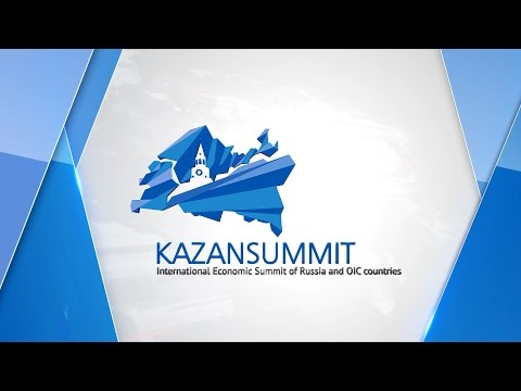 KAZANSUMMIT International economic summit of Russia and OIC countries  Russia, Kazan