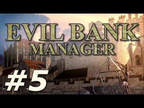 Evil Bank Manager | Control the World's Wealth! - Part 5