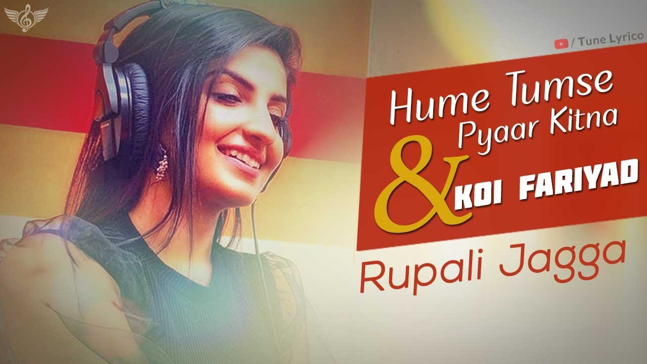 Koi Fariyad X Hume Tumse Pyaar Kitna Unplugged Female Cover | Rupali Jagga