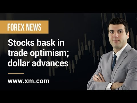 Forex News: 04/03/2019 - Stocks bask in trade optimism; dollar advances