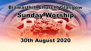 Morning Worship, 30th August, 2020